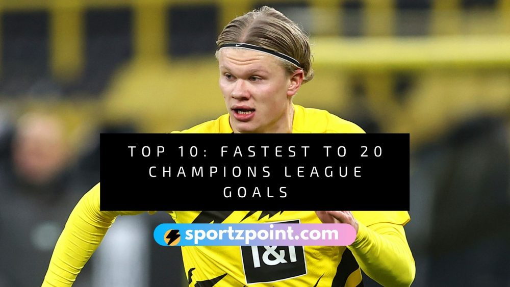 Erling Haaland: Top 10 fastest to 20 UEFA Champions League goals- SportzPoint