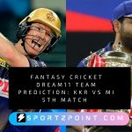 Fantasy Cricket Dream11 Team Prediction: KKR vs MI 5th Match IPL Fantasy League Preview