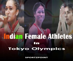 Indian Female Athletes Who Qualified for Tokyo Olympics- SportzPoint